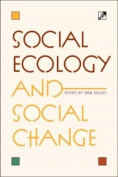 Social Ecology and Social Change