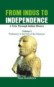 From Indus to Independence: A Trek Through Indian History