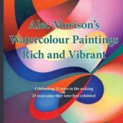 Alec Morison's Watercolour Paintings Rich and Vibrant