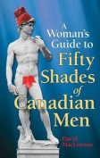 The Woman's Guide to 50 Shades of Canadian Men