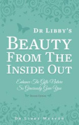 Dr Libby's Beauty from the Inside Out