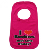 I LOVE BOOBIES JUST LIKE DADDY PULLOVER BABY BIBS - Doubled Layered - (Hot Pink) - 100% Cotton Baby Newborn Toddler Perfect Gear Clothing Boy Girl Mum Dad Mummy Daddy Grow Gift Custom Present Birthday Christening play toy Cute - Machine Washable- by Fo ..