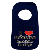 I LOVE BOOBIES JUST LIKE DADDY PULLOVER BABY BIBS - Doubled Layered - (Navy Blue) - 100% Cotton Baby Newborn Toddler Perfect Gear Clothing Boy Girl Mum Dad Mummy Daddy Grow Gift Custom Present Birthday Christening play toy Cute - Machine Washable- by F ..