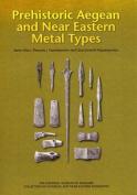 Prehistoric Aegean & Near Eastern Metal Types