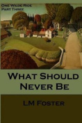 What Should Never Be