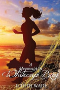A Mermaid in Whitecap Bay