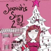 Savannah's Story 2