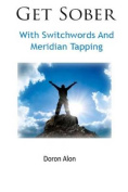 Get Sober with Switchwords and Meridian Tapping