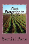 Plant Protection in the Pacific 4