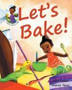 Let's Bake!: Ladi, Liz & CAM