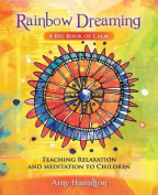 Rainbow Dreaming-A Big Book of Calm
