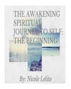 The Awakening Spiritual Journey to Self