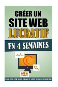 Creer Un Site Web Lucratif En 4 Semaines [FRE]