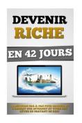 Devenir Riche En 42 Jours [FRE]