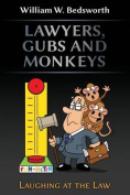 Lawyers, Gubs and Monkeys