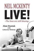 Neil McKenty Live - The Lines Are Still Blazing