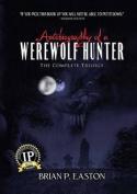 Autobiography of a Werewolf Hunter Trilogy