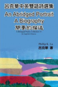 An Abridged Portrait - A Biography [CHI]