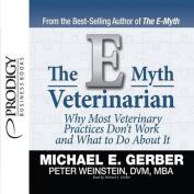 The E-Myth Veterinarian [Audio]