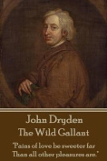 John Dryden - The Wild Gallant