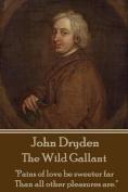 John Dryden - The Wild Gallant