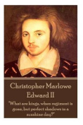 Christopher Marlowe - Edward II