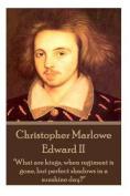 Christopher Marlowe - Edward II