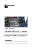 Code Words Technology & Theory in the Museum