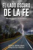 El Lado Oscuro de La Fe [Spanish]