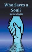 Who Saves a Soul?