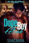 Dope Boy Fetish