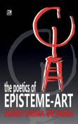The Poetics of Episteme-Art