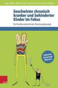 Geschwister Chronisch Kranker Und Behinderter Kinder Im Fokus [GER]