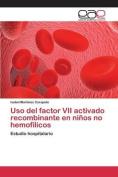 USO del Factor VII Activado Recombinante En Ninos No Hemofilicos [Spanish]