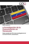 E-Investigacion de La Comunicacion En Venezuela [Spanish]