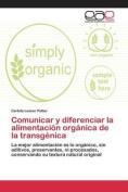 Comunicar y Diferenciar La Alimentacion Organica de La Transgenica [Spanish]