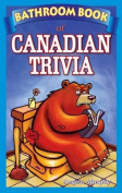 Bathroom Book of Canadian Trivia