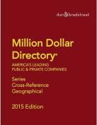 Dunn & Bradstreet Million Dollar Directory 2015