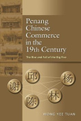 Penang Chinese Commerce in the 19th Century