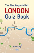 The Blue Badge Guide's London Quiz Book