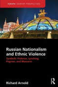 Russian Nationalism and Ethnic Violence