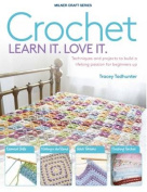 Crochet: Learn it. Love it