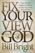 Fix Your View of God