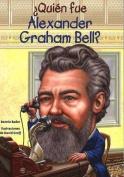 Quien Fue Alexander Graham Bell?