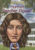 Quien Fue Harriet Beecher Stowe?