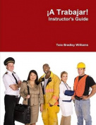 !A Trabajar! Instructor's Guide