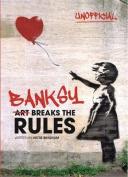 Art Breaks the Rules (Banksy)
