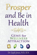 Prosper and Be in Health