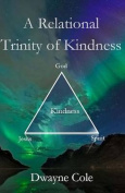 A Relational Trinity of Kindness