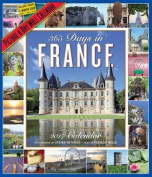 365 Days in France Picture-A-Day Wall Calendar 2017